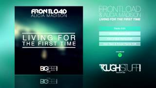 Frontload & Alicia Madison - Living For The First Time (Radio Edit)