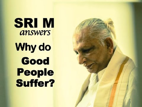 """Sri M Answers (Short Video) - """"Why Do Good People Suffer More Than Bad People?"""""""