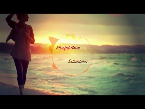 Extraviarse | Blissful.Noise - Mellow Tropical House Mix 2016
