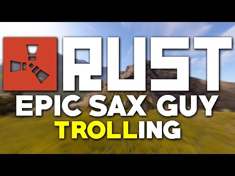 EPIC SAX GUY TROLLING IN RUST