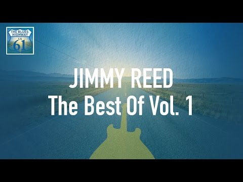 Jimmy Reed - The Best Of Vol 1 (Full Album / Album complet)