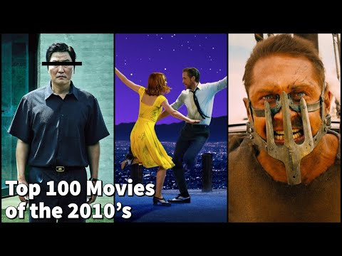 TOP 100 MOVIES OF THE 2010'S | Decade in Review