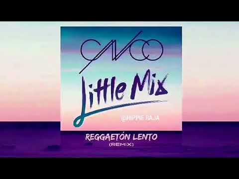CNCO & Little Mix - Reggaetón Lento (Remix) Audio