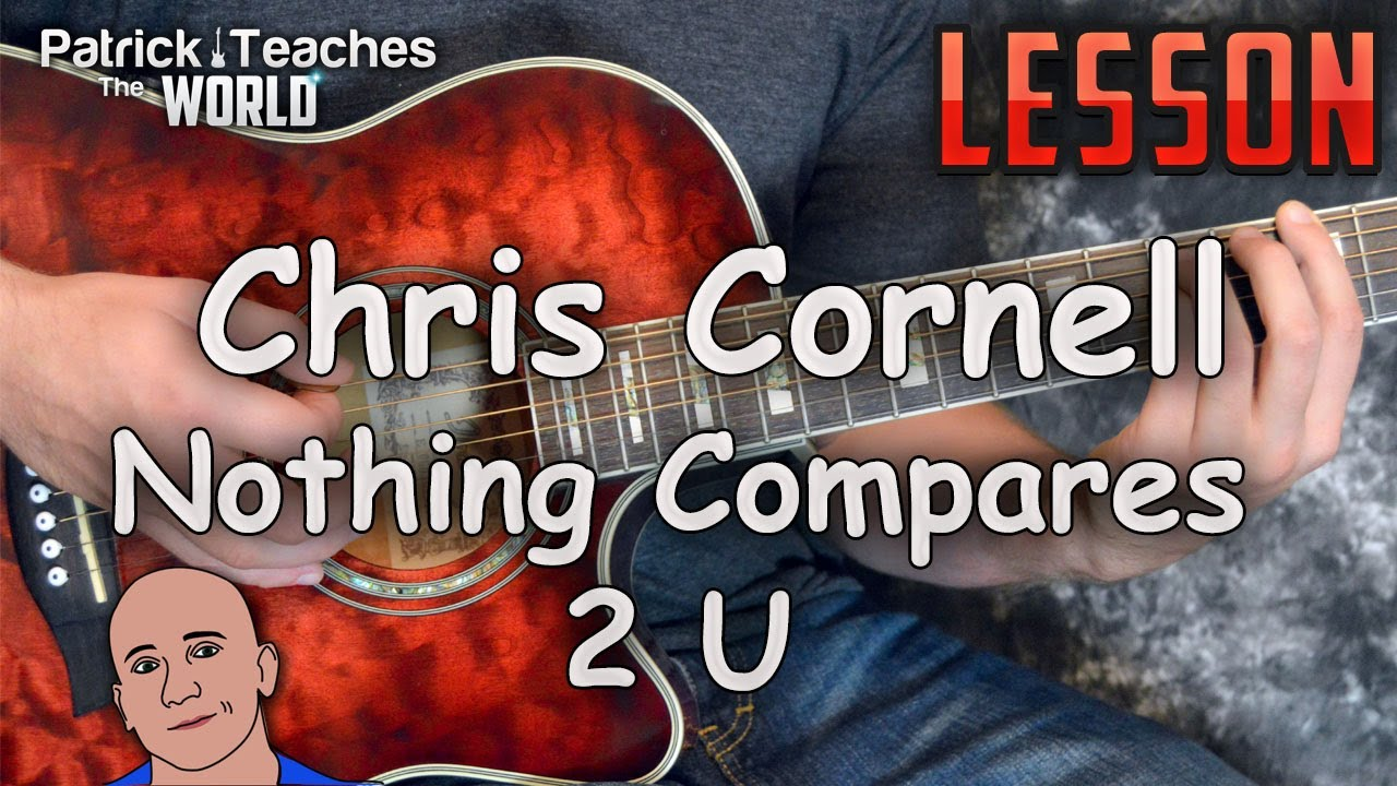 Chris Cornell Nothing Compares 2 U Guitar Lesson Tutorial How To Play Easy Youtube