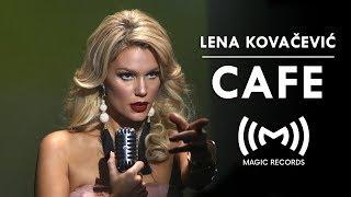 Gambar cover Lena Kovačević - Cafe (OFFICIAL VIDEO)
