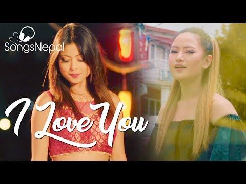 I Love You - Bharat Sunar & Melina Rai Ft. Kristina Thapa   New Nepali Pop Song 2017