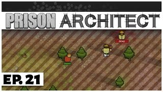 Prison Architect - Ep. 21 - Stalker in the Forest! - Escape Mode - Let