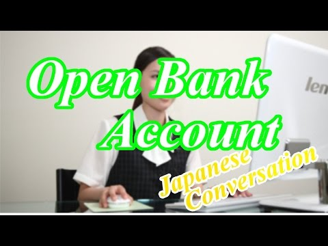 Open a Bank Account 【Japanese Conversation Lesson】