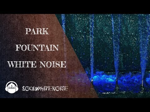 Park Fountain White Noise To Fall Asleep Fast | In search of ZEN
