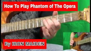 How To Play Phantom Of The Opera (by Iron Maiden)