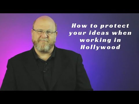 How to Protect Your Ideas when Working in Hollywood - Entertainment Law Asked & Answered