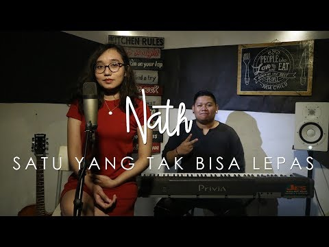 Nath - Satu Yang Tak Bisa Lepas (cover) ft. Gerry Anake
