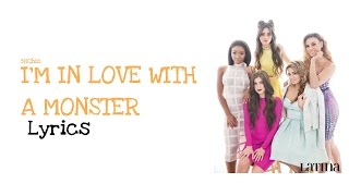 Fifth Harmony - I'm In Love With A Monster (Lyrics)