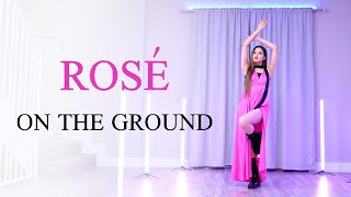ROSÉ - 'On The Ground' Dance Cover | Ellen and Brian
