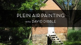 Plein Air Painting with David Dibble