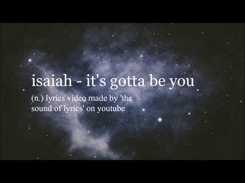Isaiah - It's Gotta Be You Lyrics