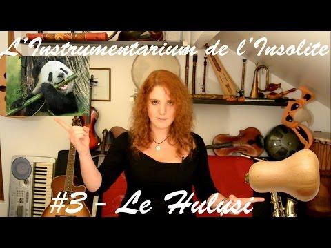 #3 - Le Hulusi - L'Instrumentarium de l'Insolite