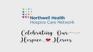 Northwell Health Hospice Care Network - Celebrating Our Hospice Heroes