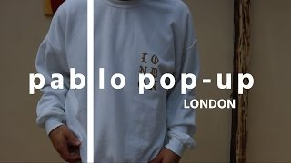 KANYE PABLO POP-UP STORE - LONDON - REVIEW TLOP