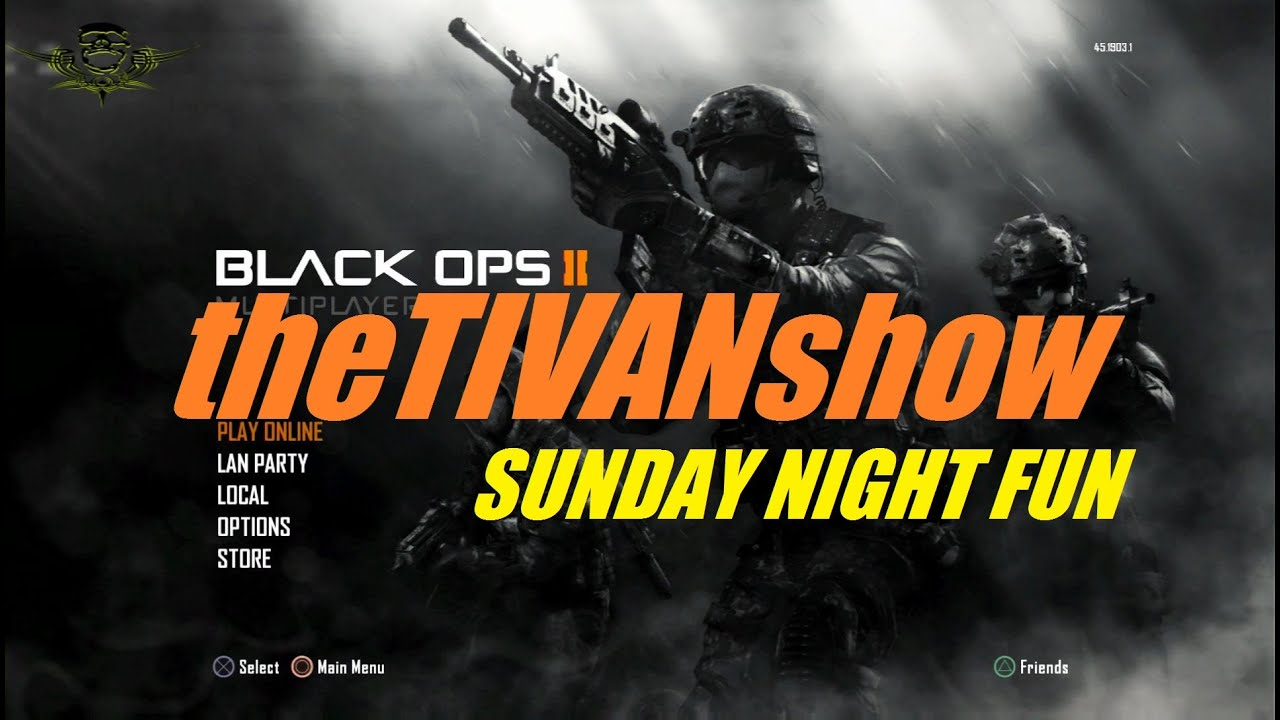 CALL OF DUTY BLACKOPPS 2 - SUNDAY NIGHT FUN WITH THE CREW and FRIENDS