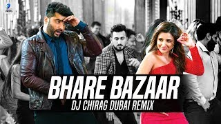 Bhare Bazaar Remix DJ Chirag Dubai Namaste England Arjun Kapoor Parineeti Chopra Badshah