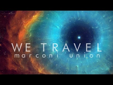 Marconi Union — We Travel [3 Hours]
