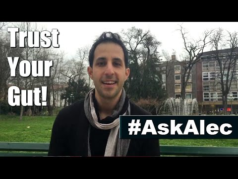 Ask Alec: Trust Your Gut!