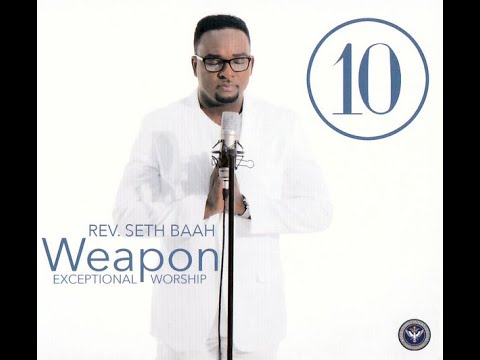 Download Rev Seth Baah - Weapon Ultimate Worship