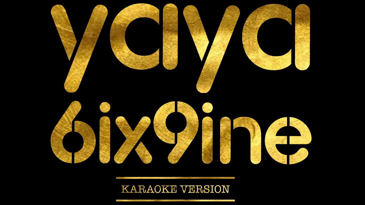 6ix9ine – YAYA  (Karaoke Version)