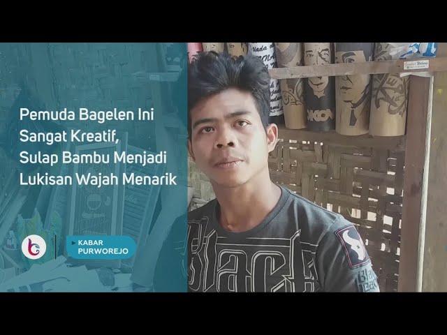 Pemuda Bagelen Ini Sangat Kreatif, Sulap Bambu Menjadi Lukisan Wajah Menarik