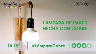 Cómo hacer una lámpara de pared con cobre · Handfie DIY