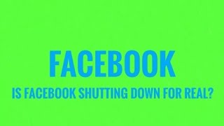 Is Facebook shutting down for good?