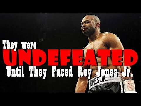 Roy Jones Jr. vs  UNDEFEATED Opponents