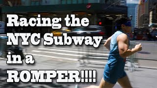 Racing the NYC Subway in a ROMPER!!
