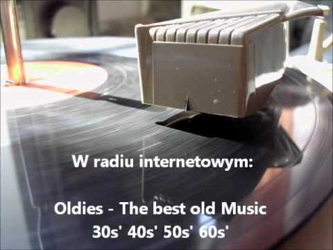 Oldies - The best old Music 30s' 40s' 50s' 60s' Internet Rad