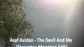 Asaf Avidan - The Devil And Me (Stereotyp Monoton Edit l unmastered/unsigned)