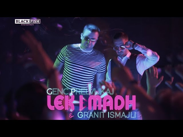 Genc Prelvukaj feat Granit Ismajli - Lek i madh