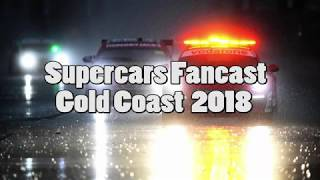 V8 Supercars Fancast - Gold Coast 2018