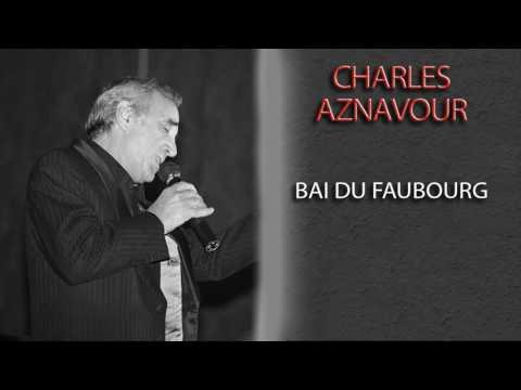 CHARLES AZNAVOUR - BAI DU FAUBOURG