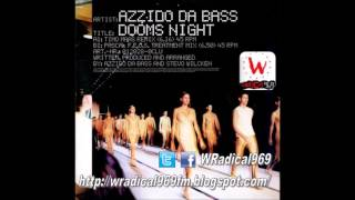 Azzido da Bass - Dooms night (Timo Maas Remix) - WRadical969