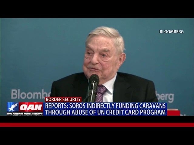 REPORTS: Soros indirectly funding caravans through abuse of UN credit card program