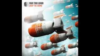 Far Too Loud - Drop The Bomb [FREE DOWNLOAD]
