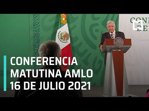 AMLO Conferencia Hoy / 16 de Julio 2021