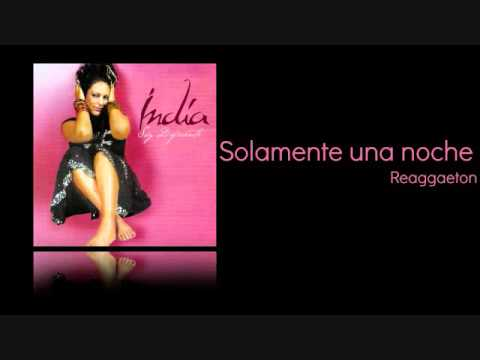 India - Solamente Una Noche (Versión Reggaeton)