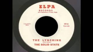The Solid State - The Lynching