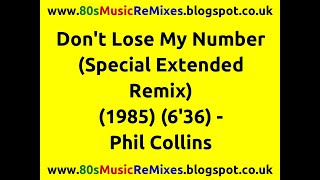 Don't Lose My Number (Special Extended Remix) - Phil Collins | 80s Club Mixes | 80s Dance Music