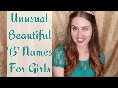 COOL UNUSUAL B NAMES FOR GIRLS!!!