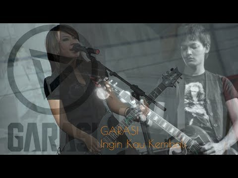 Free Download Garasi - Ingin Kau Kembali (video Lirik) Mp3 dan Mp4