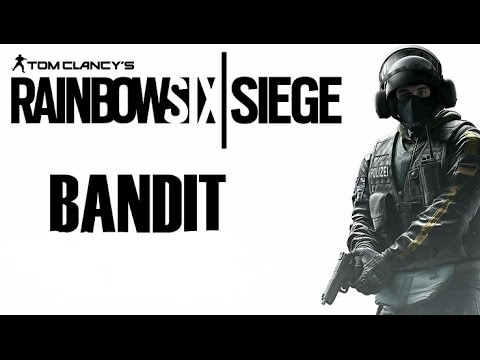 rainbow siege how to play bandit