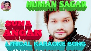 SUNA ANGAN KARAOKE LYRICAL VIDEO SONG||HUMAN SAGAR CHRISTIAN SONGS||